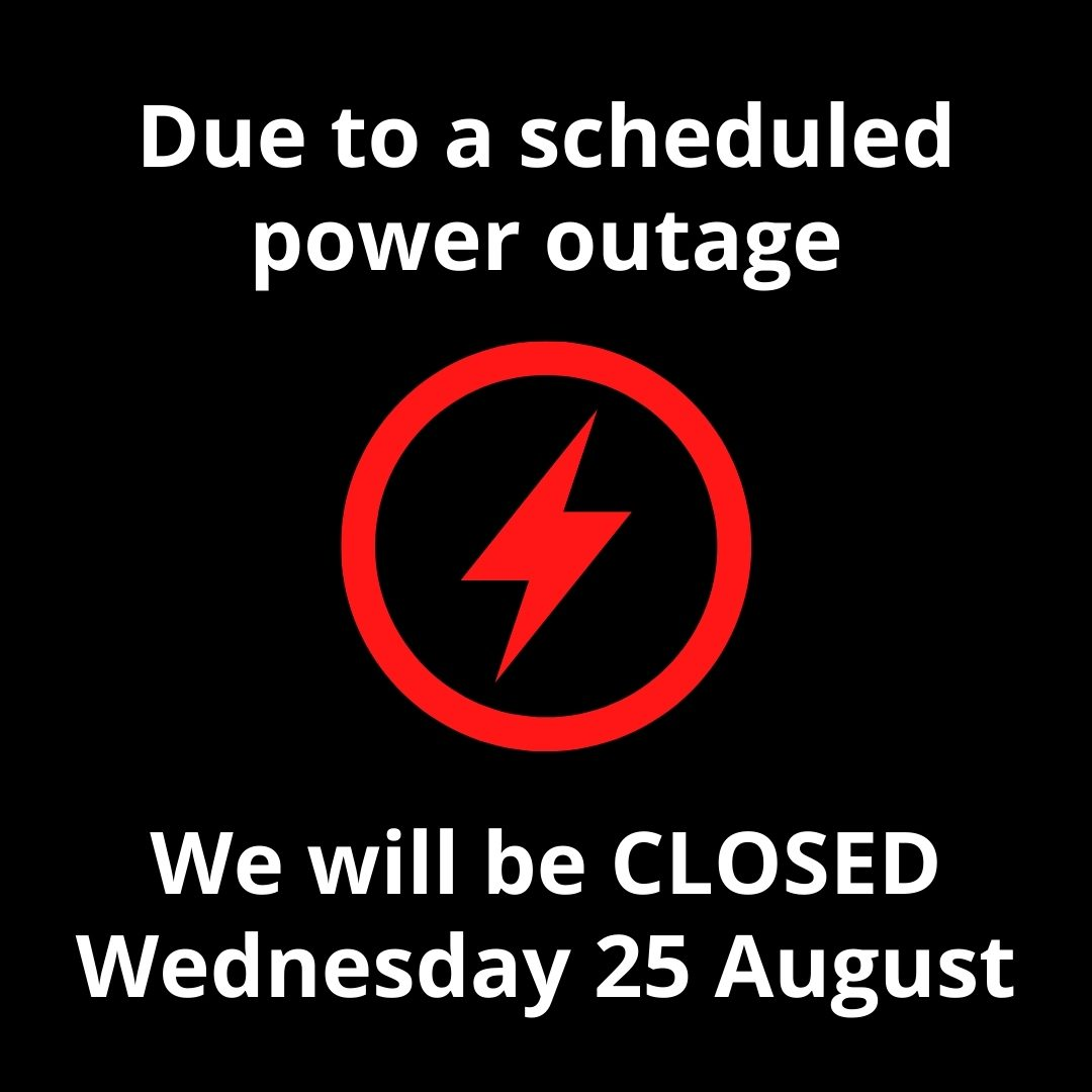 Closed Wednesday 25 August due to power outage